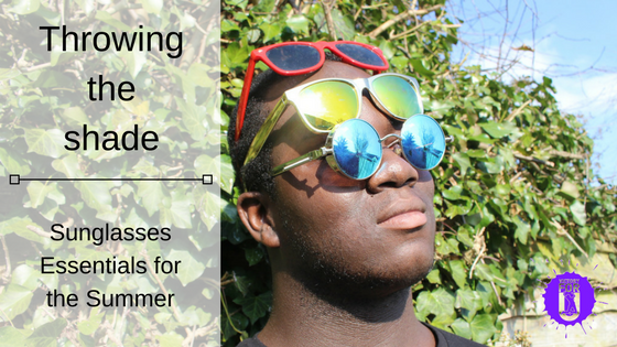 The Sunglasses you need this Summer!